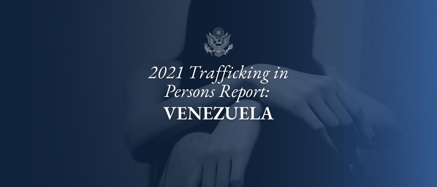 2021 Trafficking in Persons Report: Venezuela