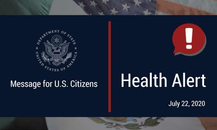 """Message for U.S. Citizens"", ""Health Alert! July 22, 2020"""