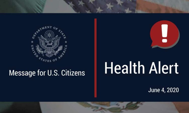 """It reads """"Message for U.S. Citizens"""", """"Health Alert, June 4, 2020"""". It features the logo, a speech bubble with an exclamation mark, and the American flag as the background."""