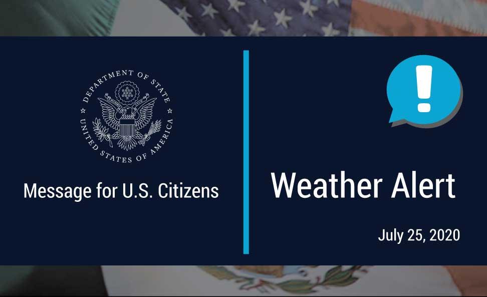 """Message for U.S. Citizen"", ""Weather Alert! July 25, 2020"""